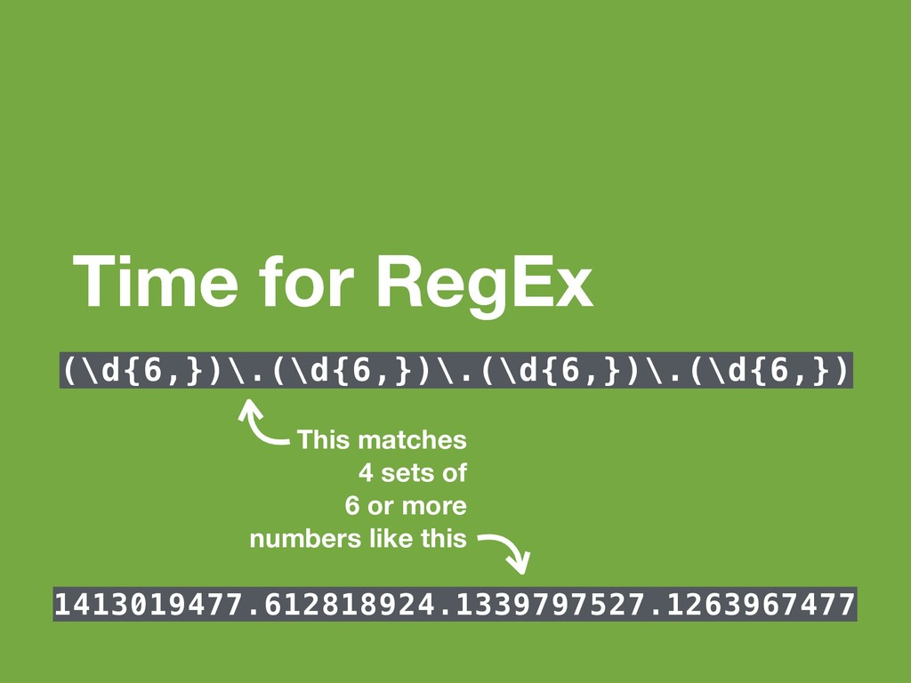 Time for RegEx (\d{6,})\.(\d{6,})\.(\d{6,})\.(\...