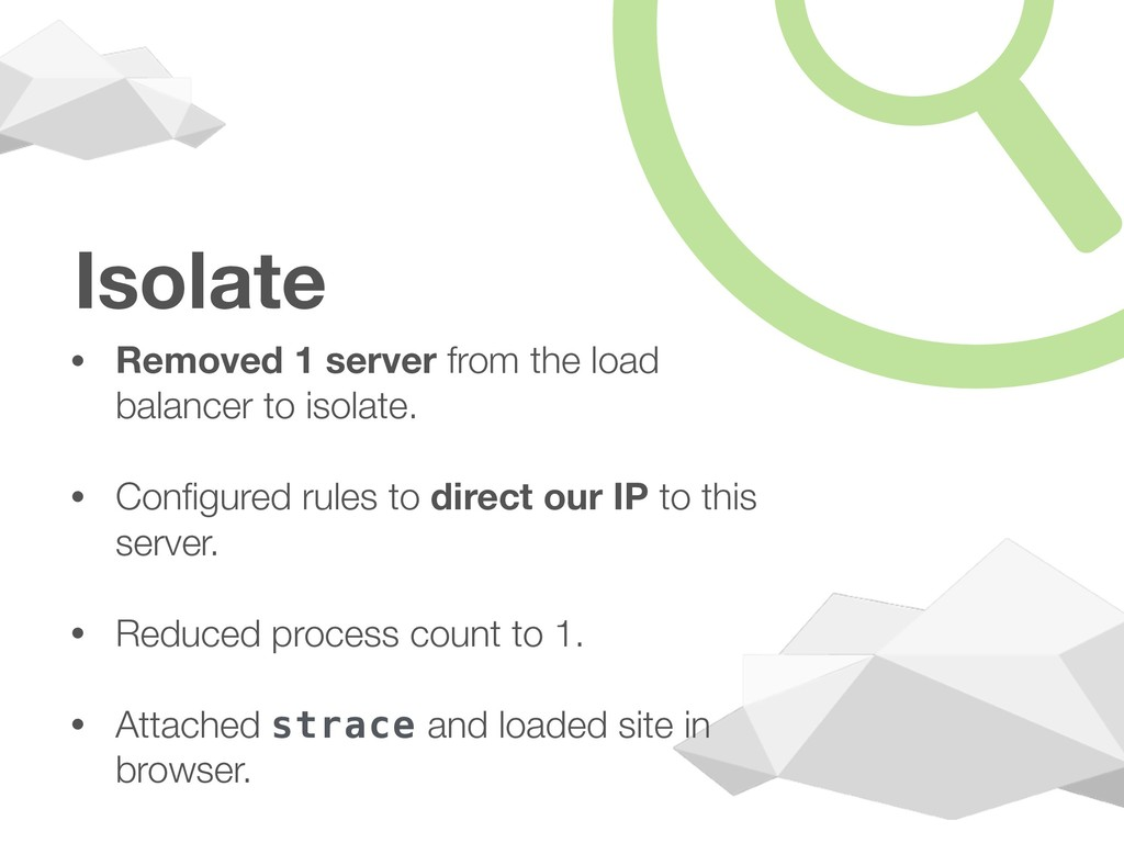 Isolate • Removed 1 server from the load balanc...