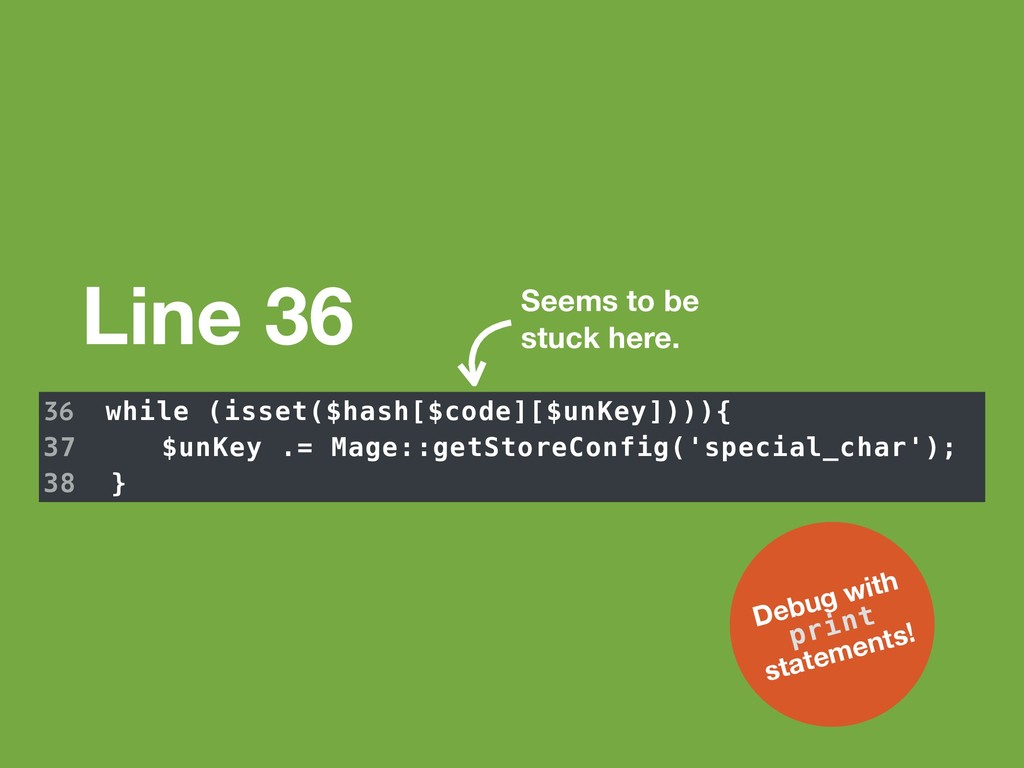 Line 36 36 while (isset($hash[$code][$unKey])))...