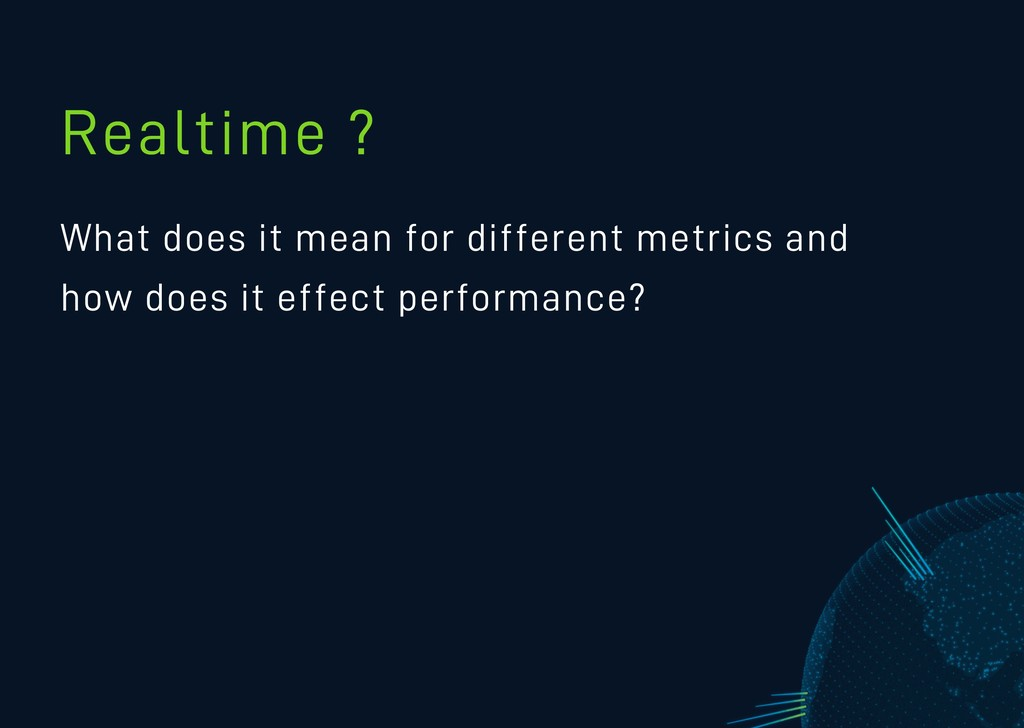 Realtime ? What does it mean for different metr...