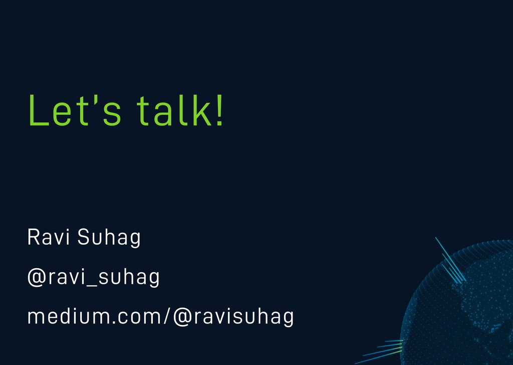 Let's talk! Ravi Suhag @ravi_suhag medium.com/@...