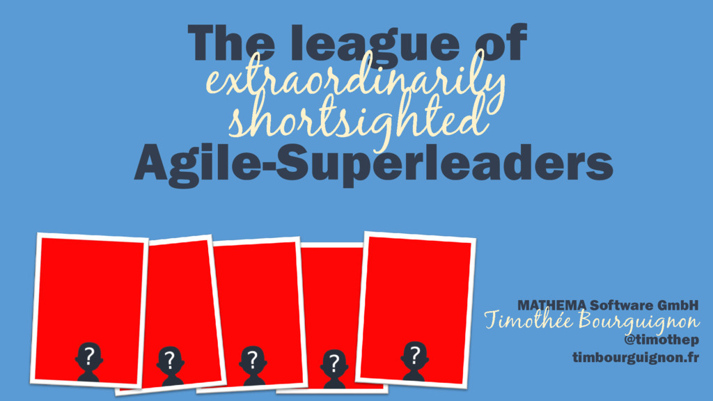The league of Agile-Superleaders MATHEMA Softwa...