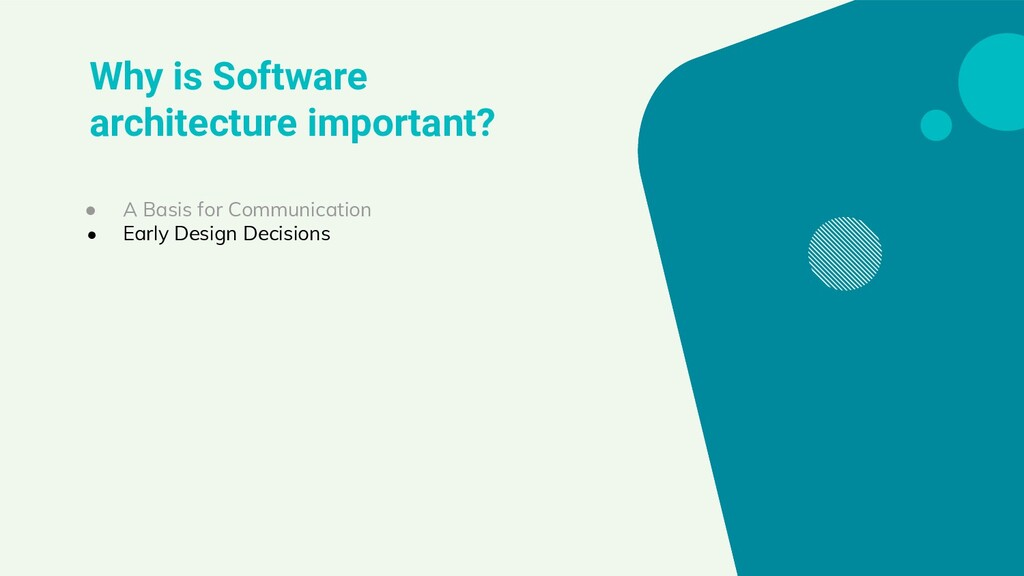 Why is Software architecture important? ● A Bas...