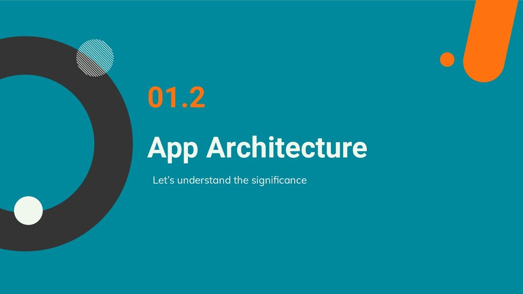 App Architecture Let's understand the significan...