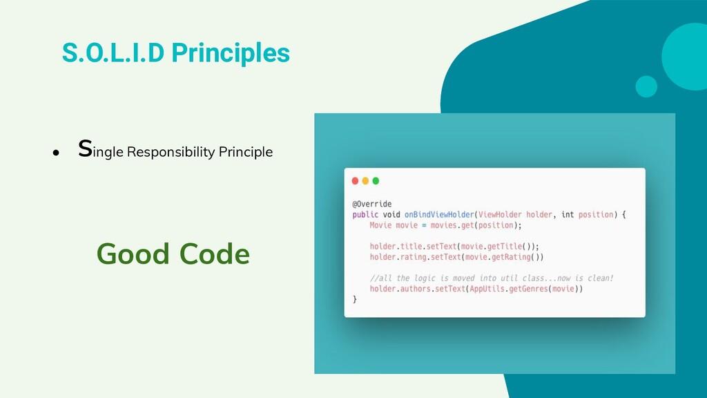 S.O.L.I.D Principles ● Single Responsibility Pr...