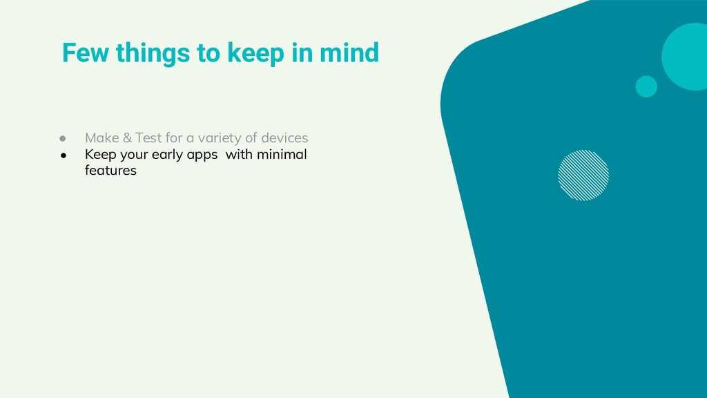 Few things to keep in mind ● Make & Test for a ...