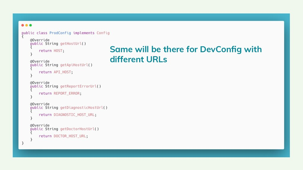 Same will be there for DevConfig with different ...