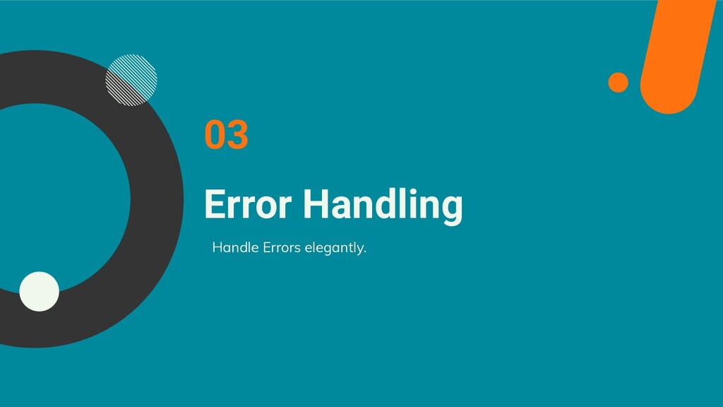 Error Handling 03 Handle Errors elegantly.