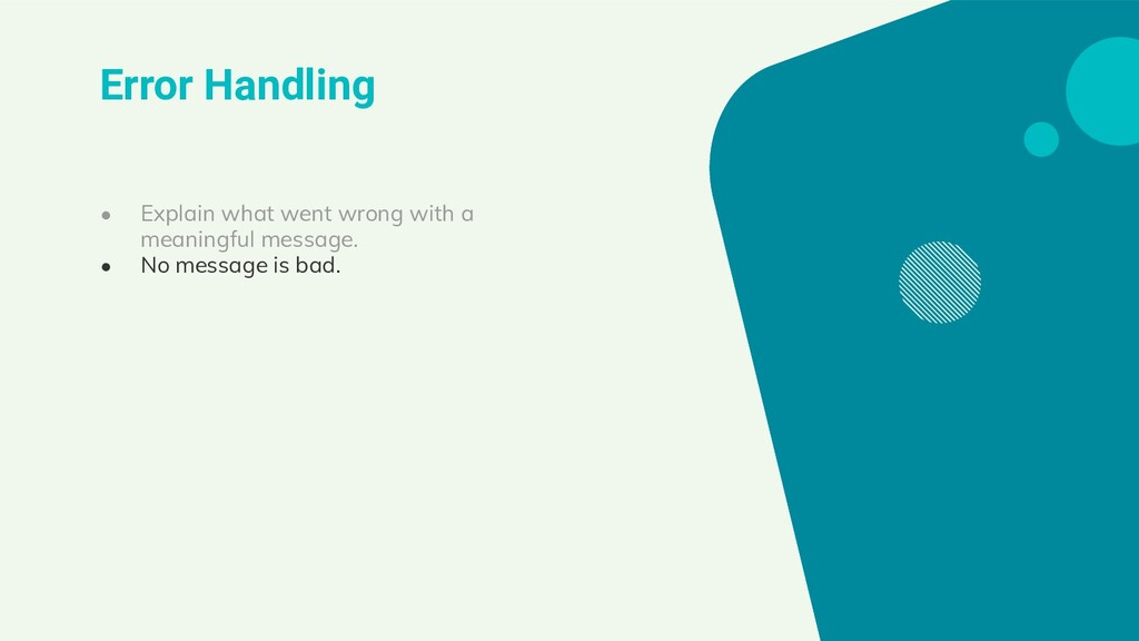Error Handling ● Explain what went wrong with a...
