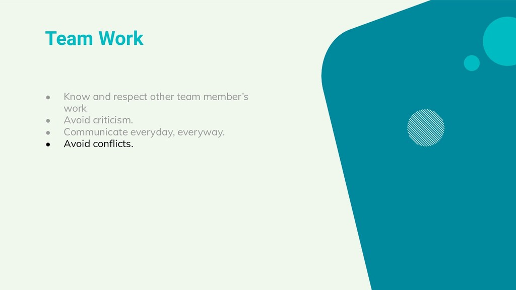 Team Work ● Know and respect other team member'...