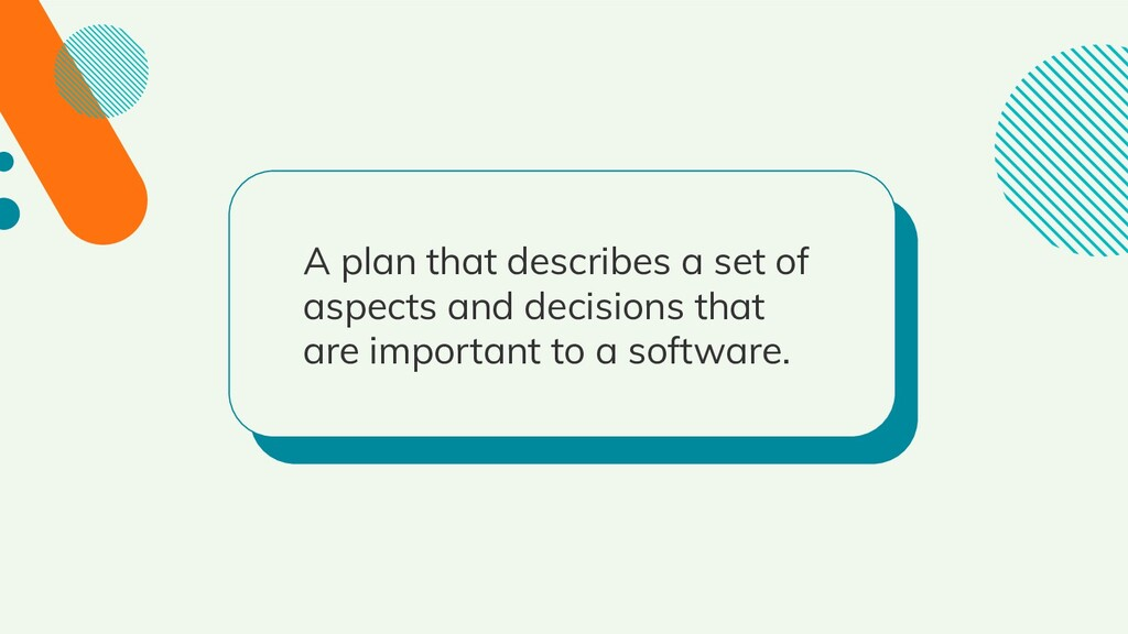 A plan that describes a set of aspects and deci...