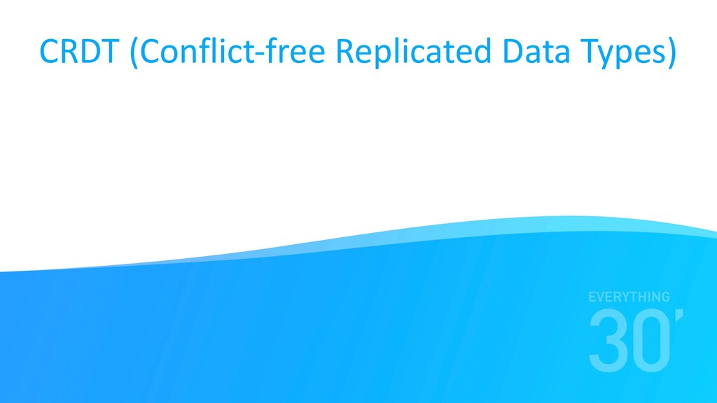CRDT (Conflict-free Replicated Data Types)