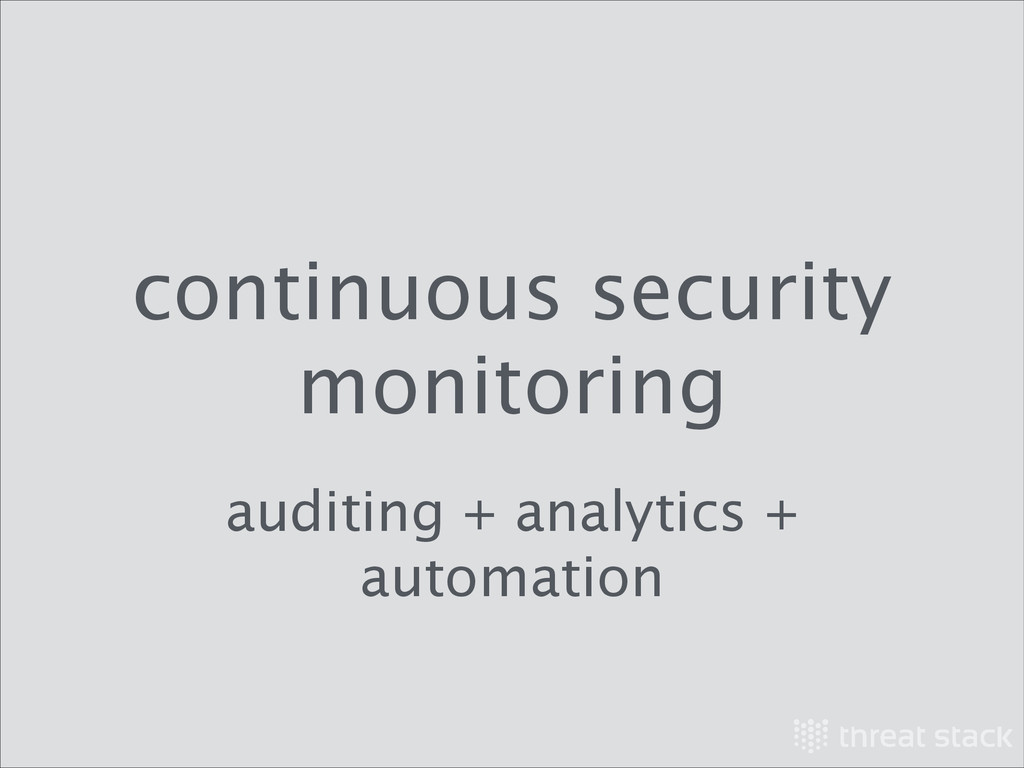 continuous security monitoring auditing + analy...