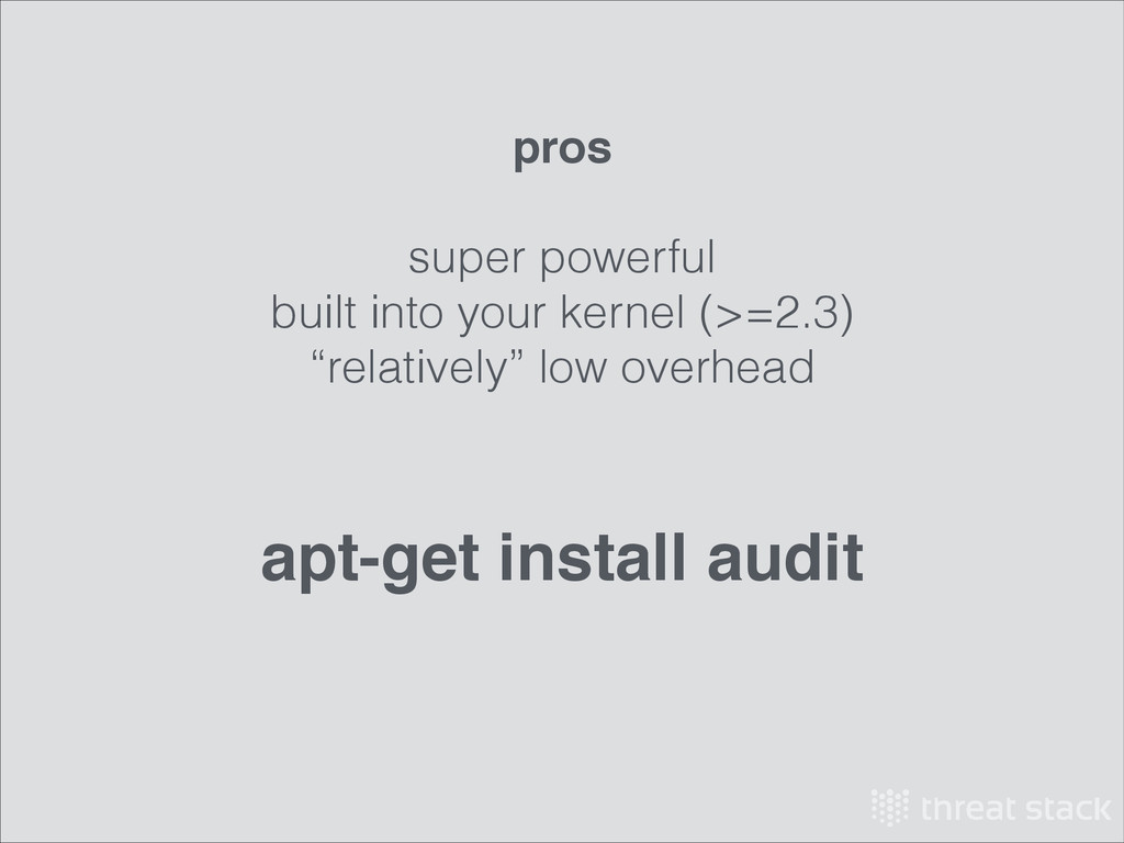 pros! ! super powerful built into your kernel (...