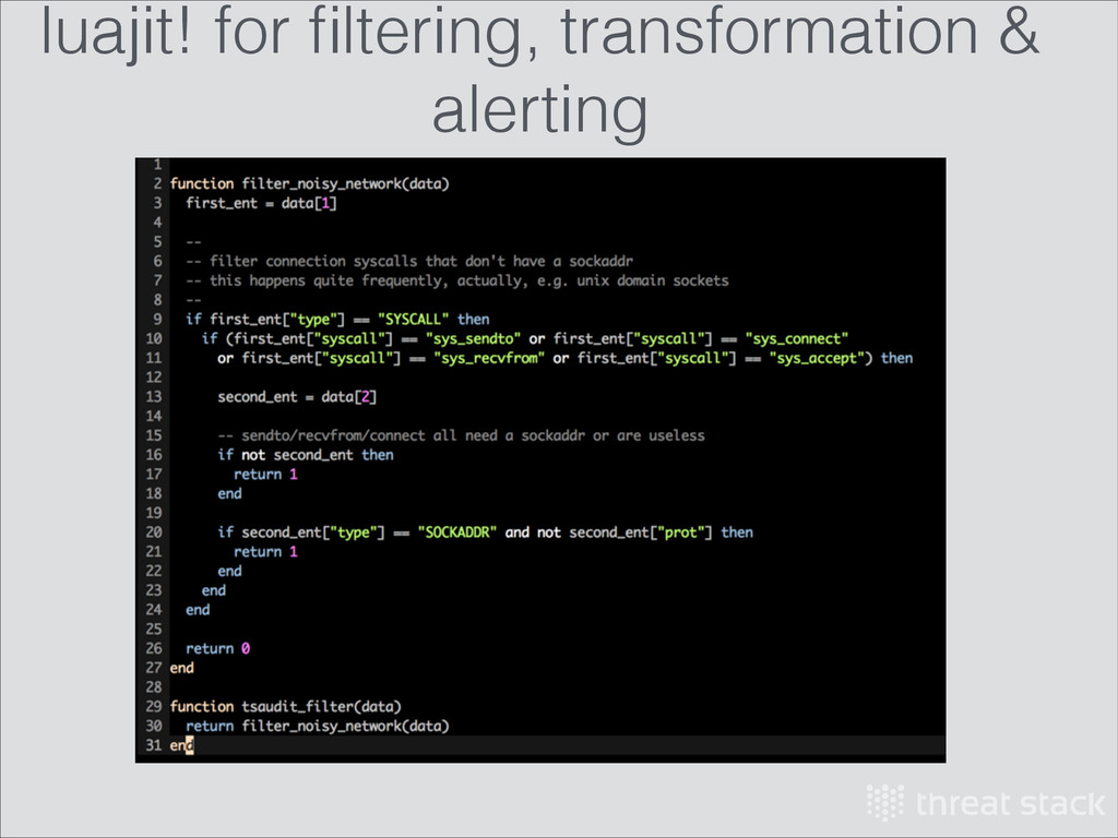 luajit! for filtering, transformation & alerting