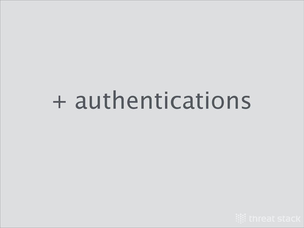 + authentications