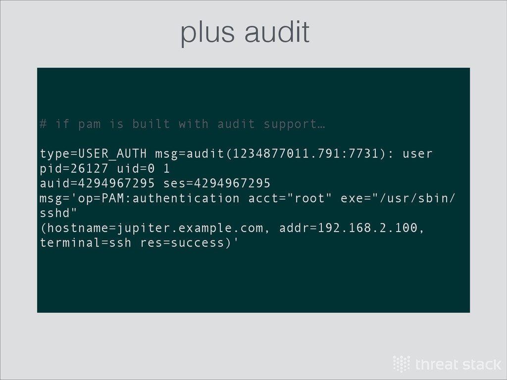 # if pam is built with audit support… ! type=US...