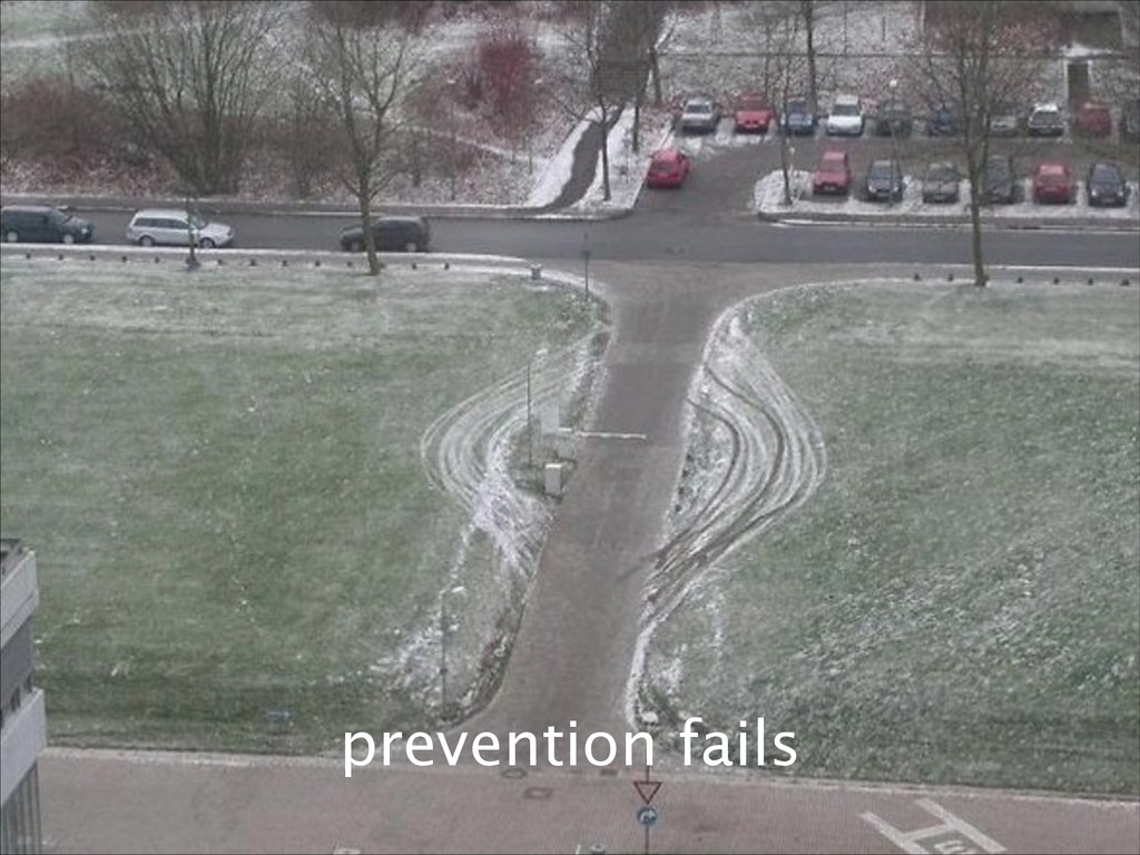 ! prevention fails