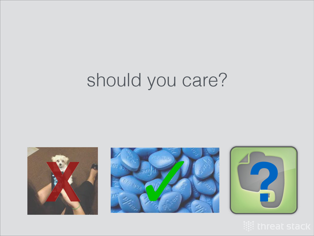should you care? X ?