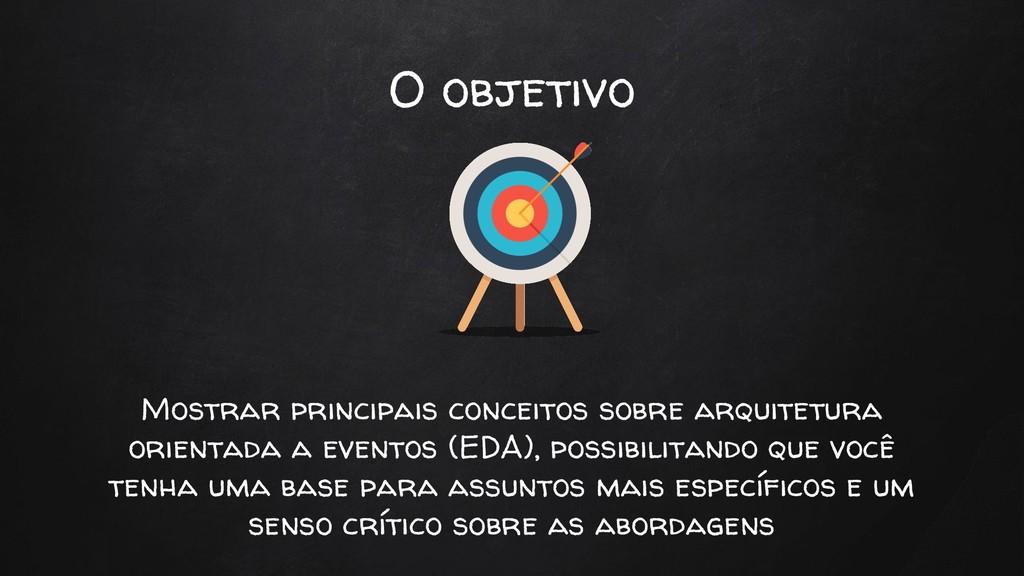 O objetivo Mostrar principais conceitos sobre a...