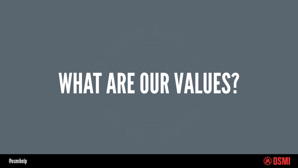 @osmihelp WHAT ARE OUR VALUES?