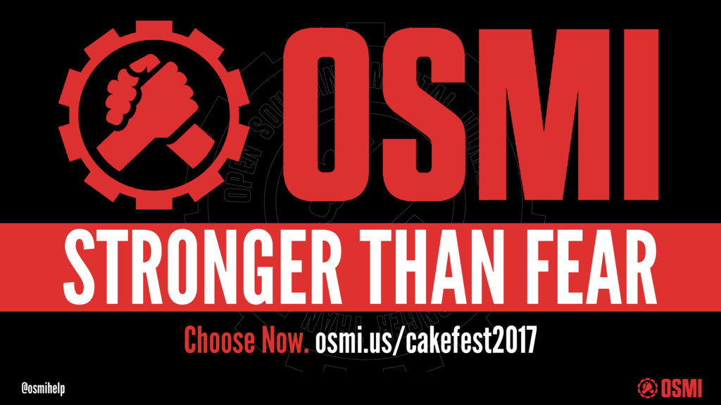 @osmihelp Choose Now. osmi.us/cakefest2017 STRO...
