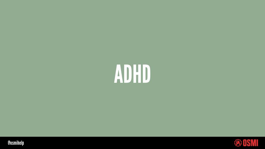 @osmihelp ADHD