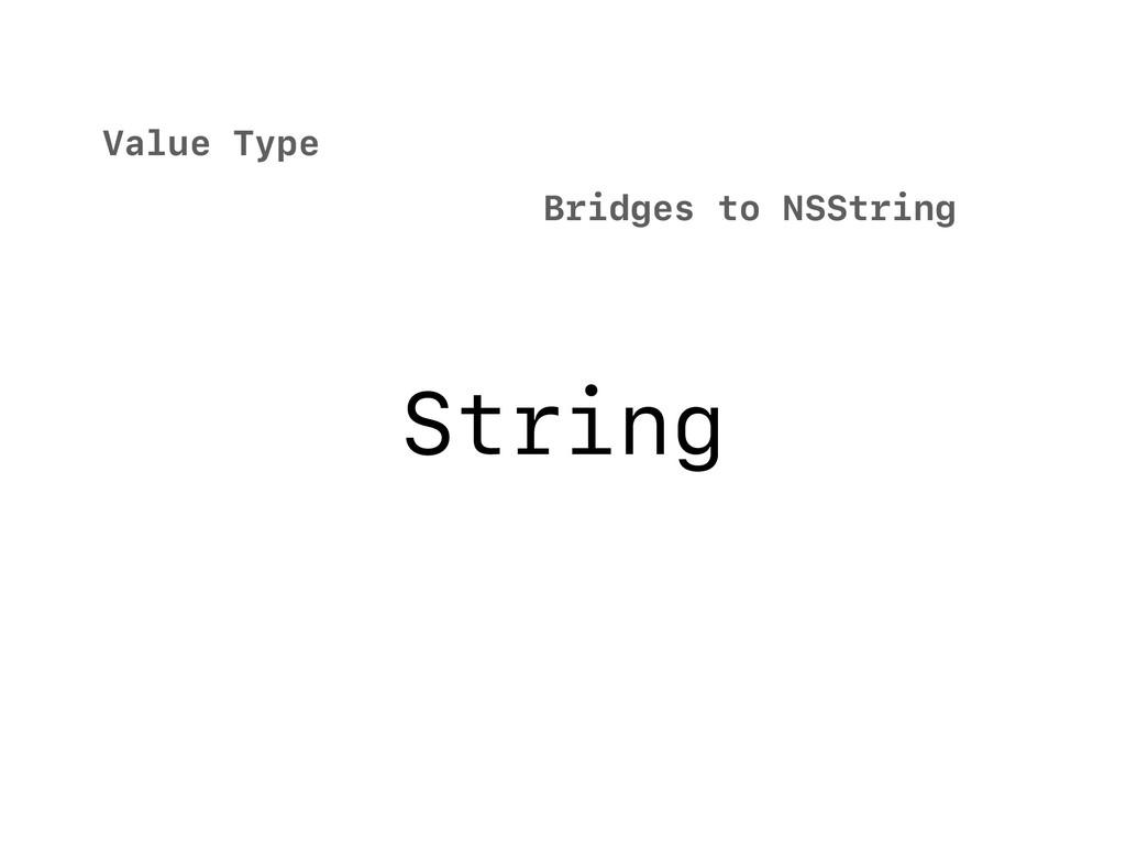 String Value Type Bridges to NSString