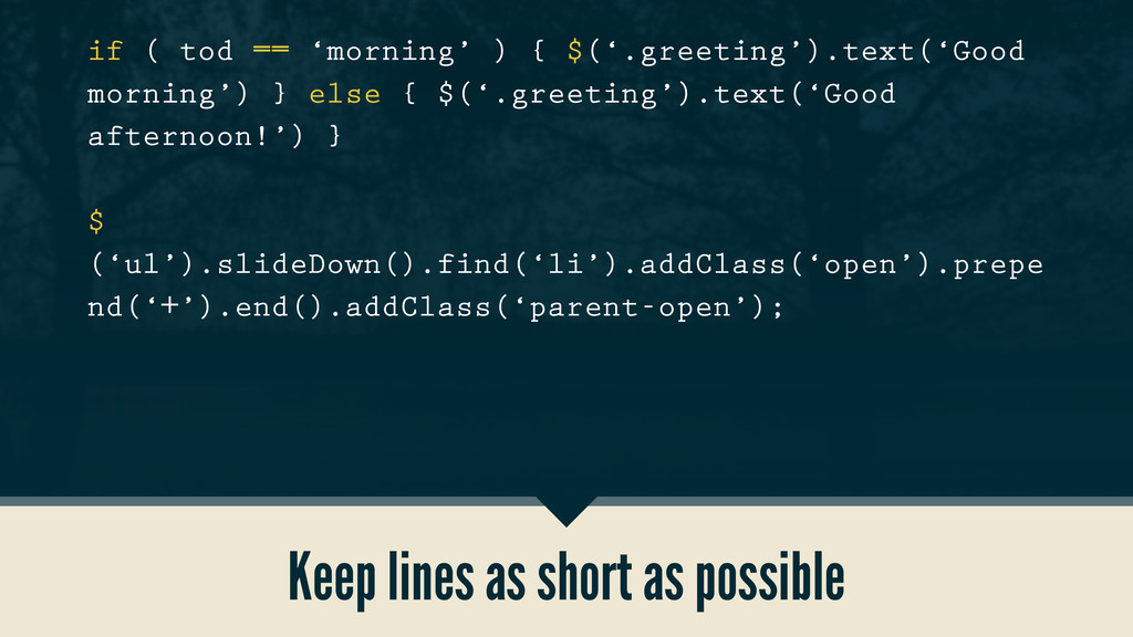 Keep lines as short as possible if ( tod == 'mo...