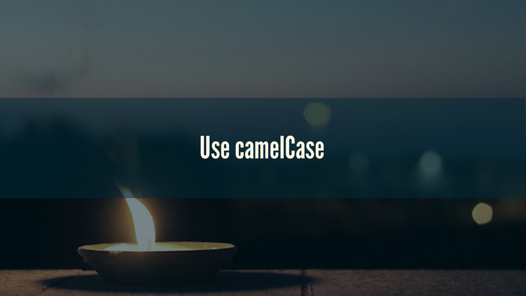 Use camelCase