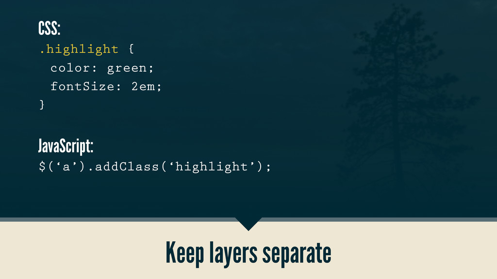Keep layers separate CSS: .highlight {