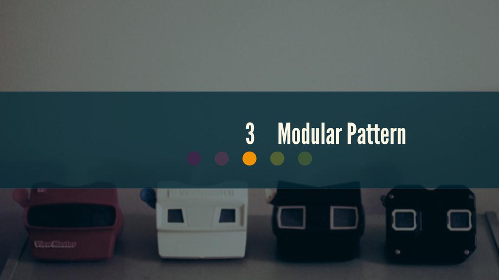 3 Modular Pattern