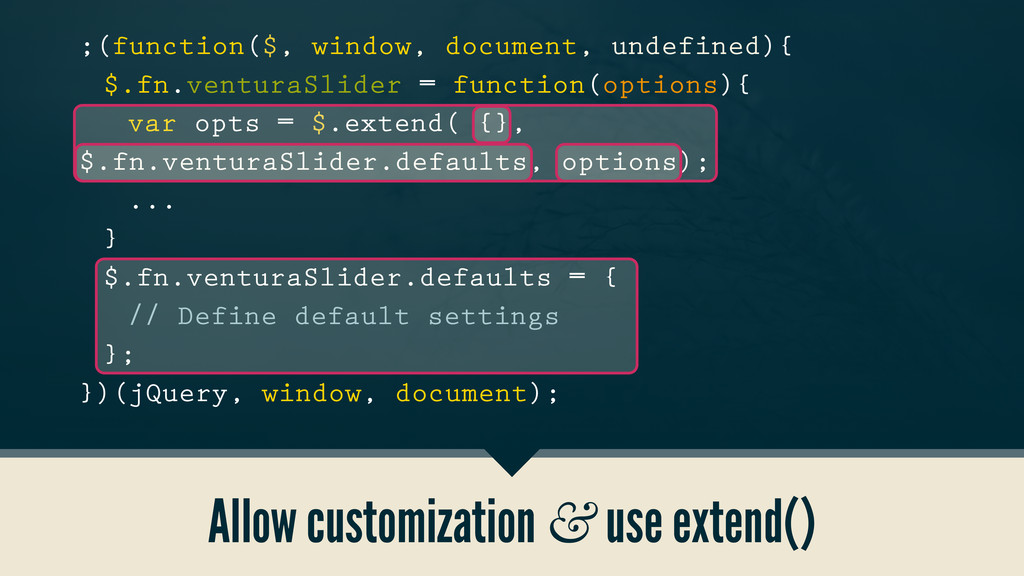 Allow customization & use extend() ;(function($...