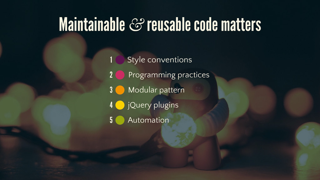 Maintainable & reusable code matters 1 2 3 4 5 ...