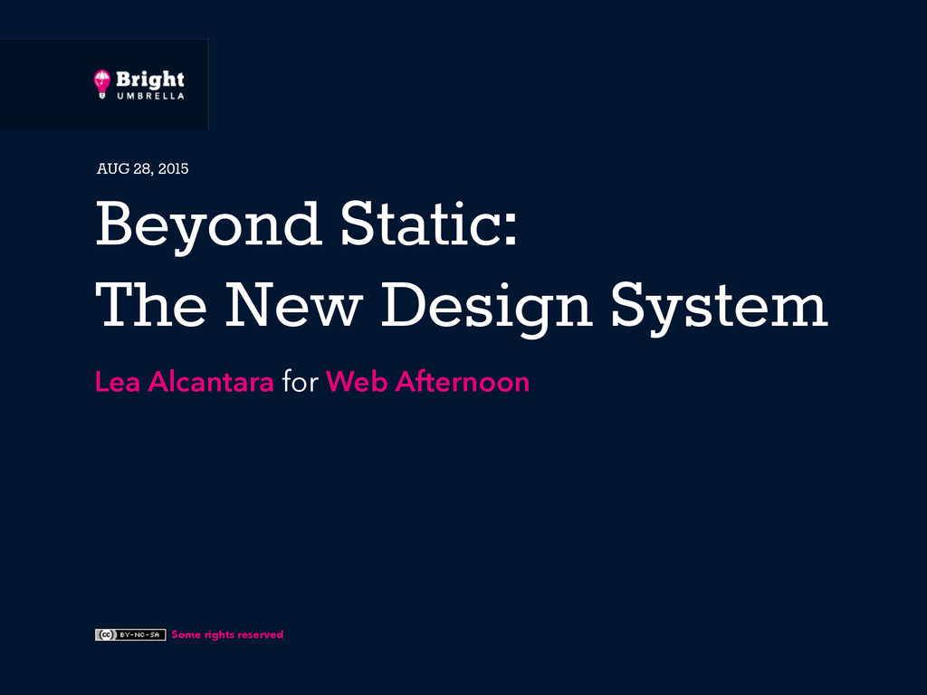 Some rights reserved Beyond Static: The New Des...