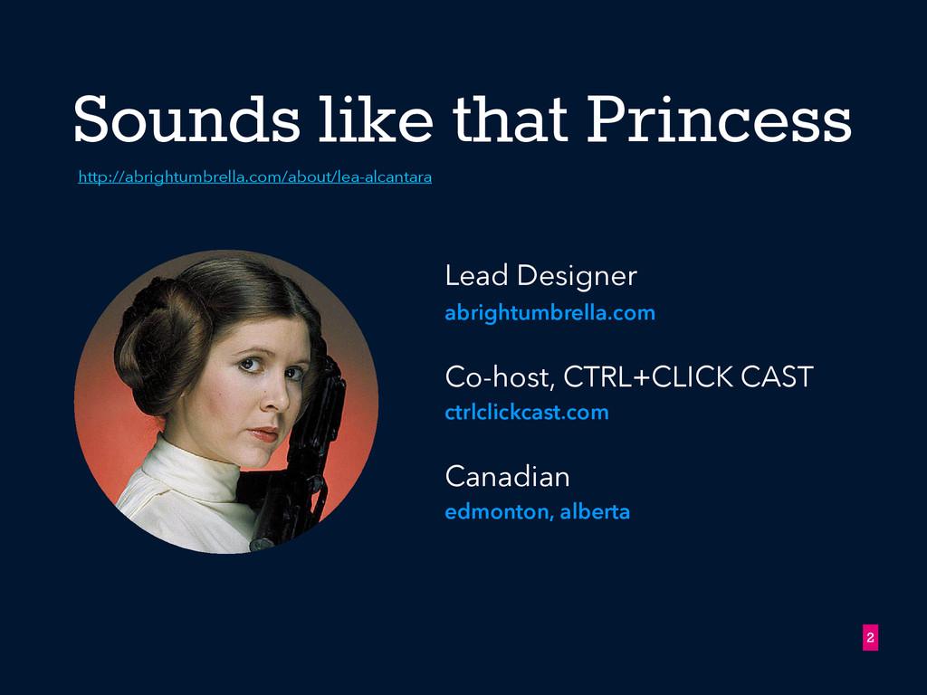 Sounds like that Princess Lead Designer  abrig...