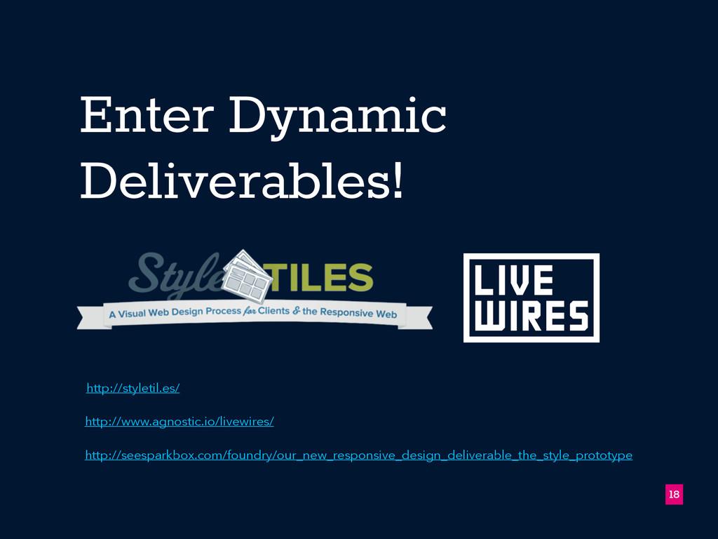 Enter Dynamic Deliverables! 18 http://styletil....