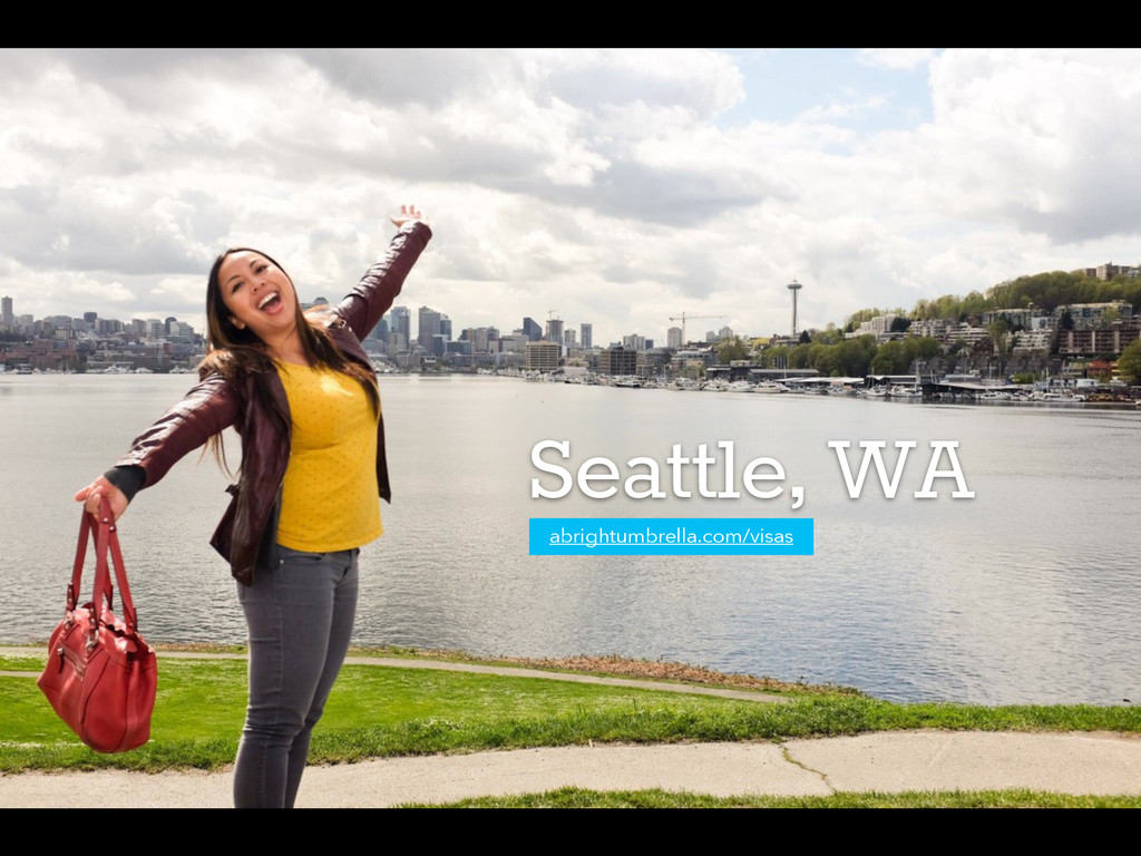 Seattle, WA abrightumbrella.com/visas