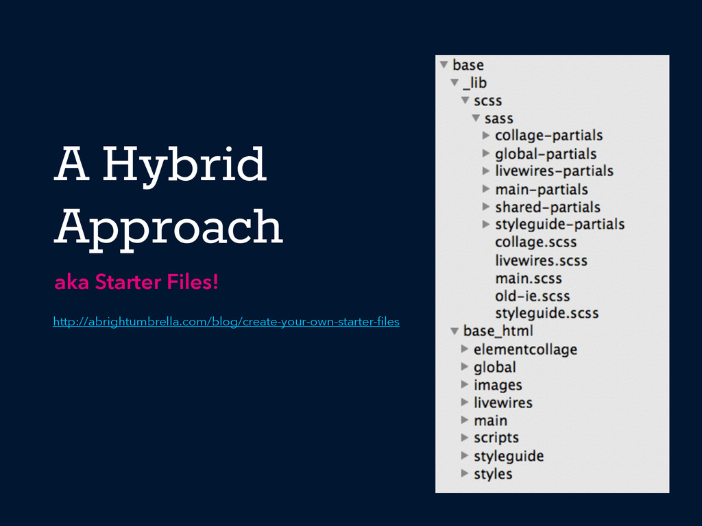 A Hybrid Approach aka Starter Files! 36 http://...