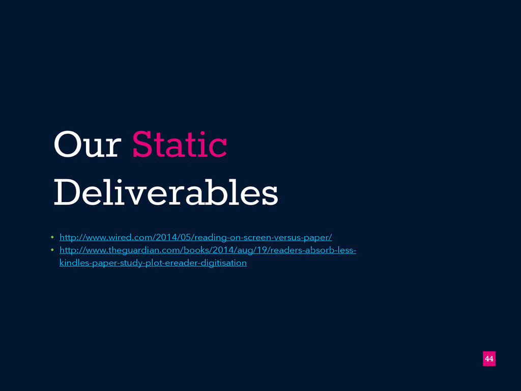 Our Static Deliverables 44 • http://www.wired.c...