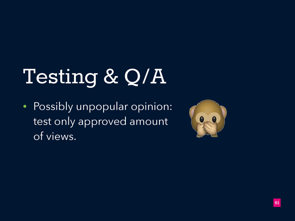 Testing & Q/A • Possibly unpopular opinion: tes...