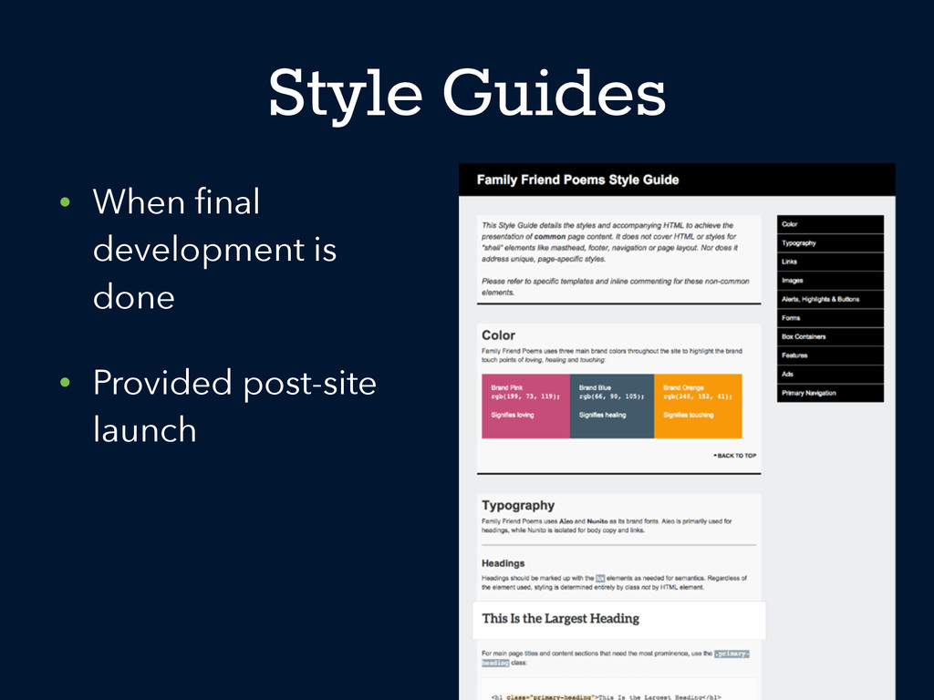 Style Guides • When final development is done • ...
