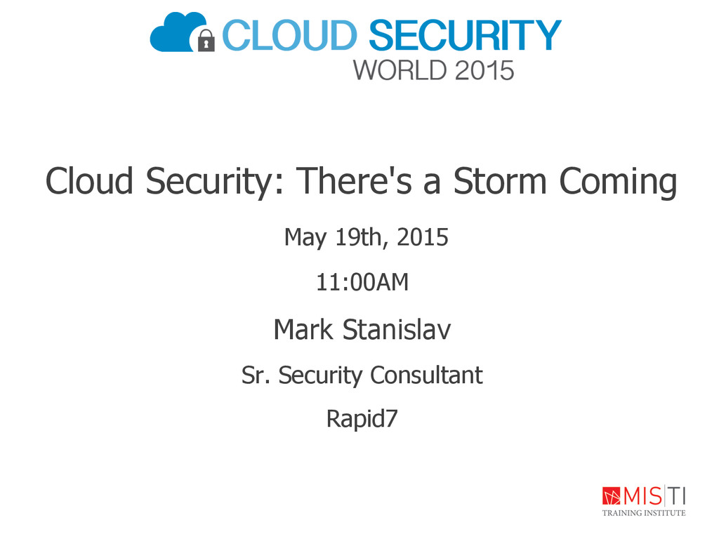 Cloud Security: There's a Storm Coming May 19th...