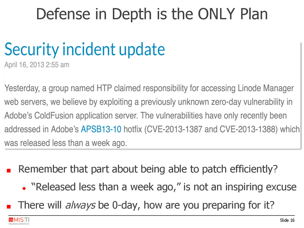 Slide 16 Defense in Depth is the ONLY Plan ■  R...