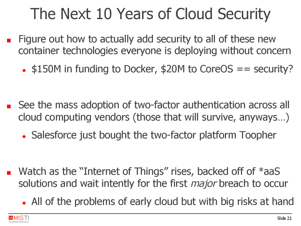 Slide 21 The Next 10 Years of Cloud Security ■ ...