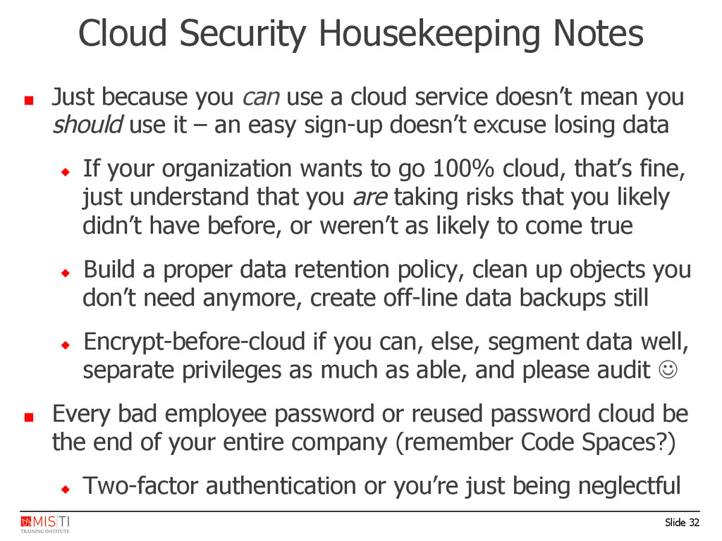 Slide 32 ■  Just because you can use a cloud se...