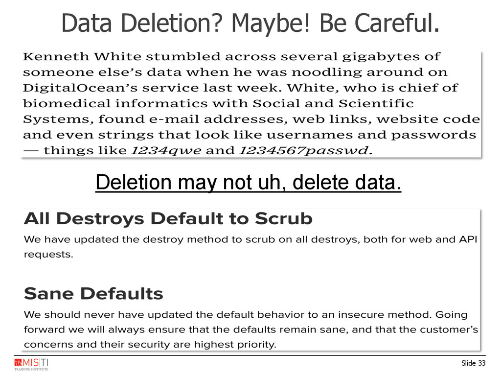 Slide 33 Data Deletion? Maybe! Be Careful. Dele...