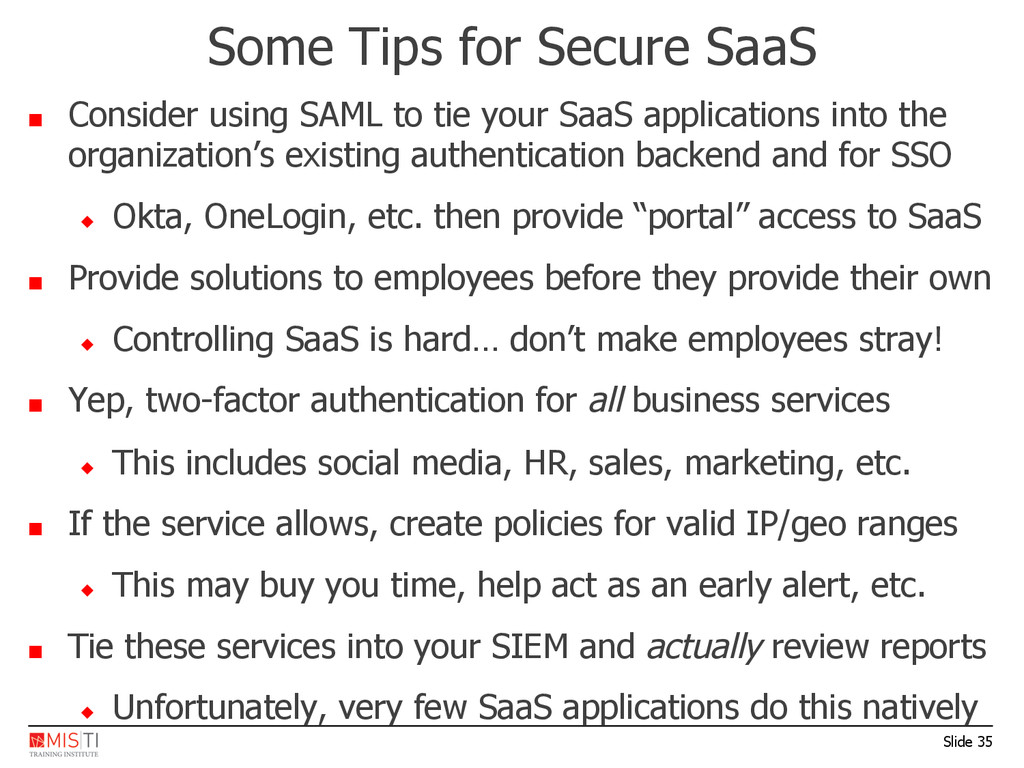 Slide 35 Some Tips for Secure SaaS ■  Consider ...