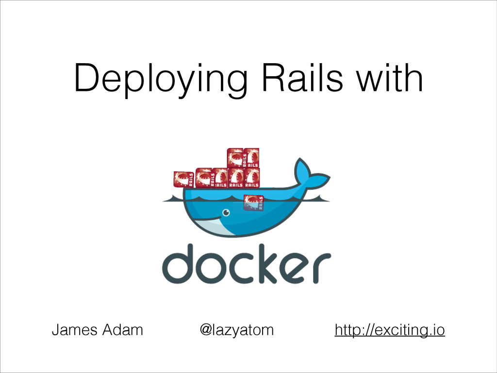 Deploying Rails with James Adam @lazyatom http:...