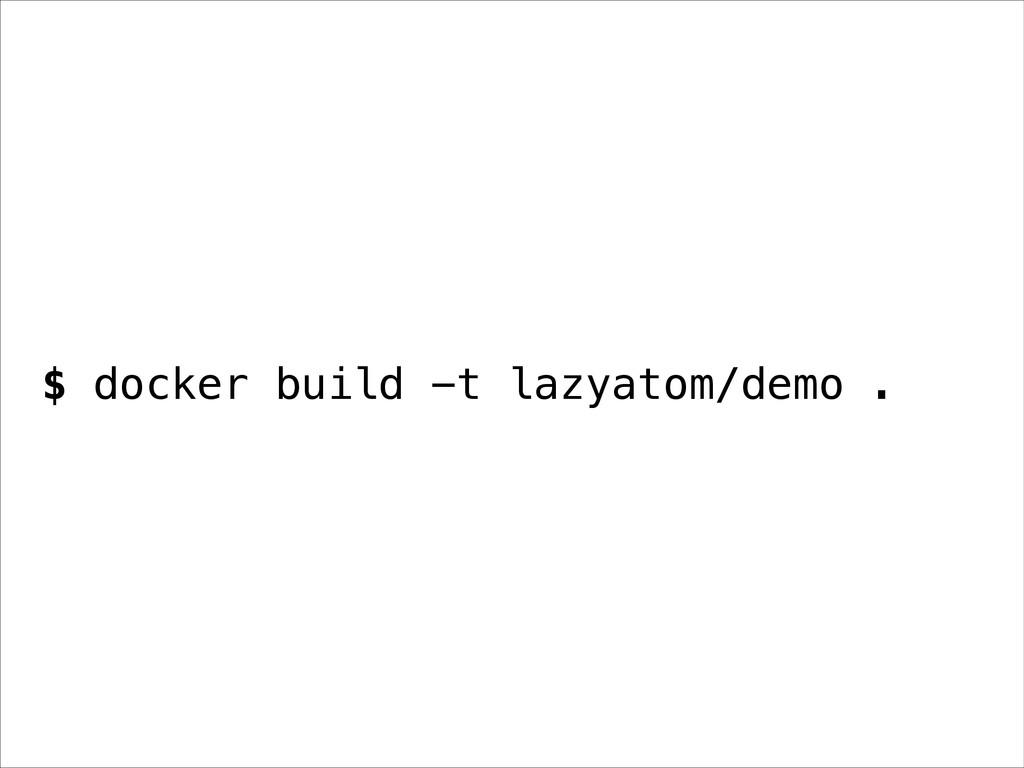 $ docker build -t lazyatom/demo .